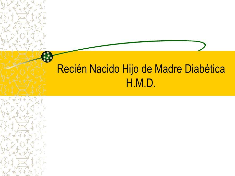 Recién Nacido Hijo de Madre Diabética H.M.D.