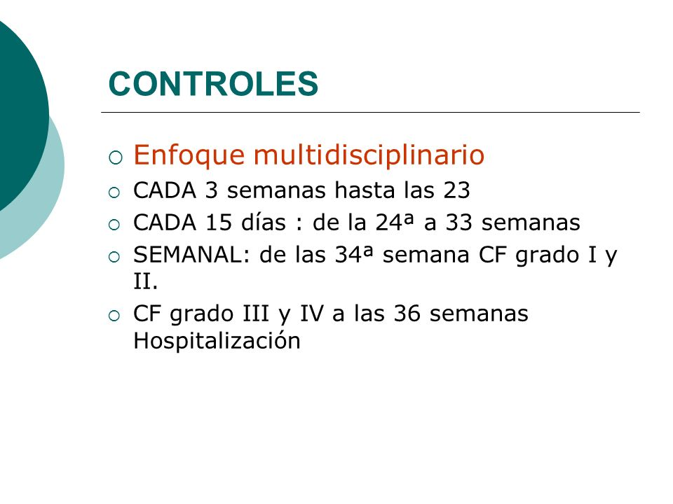 CONTROLES Enfoque multidisciplinario CADA 3 semanas hasta las 23