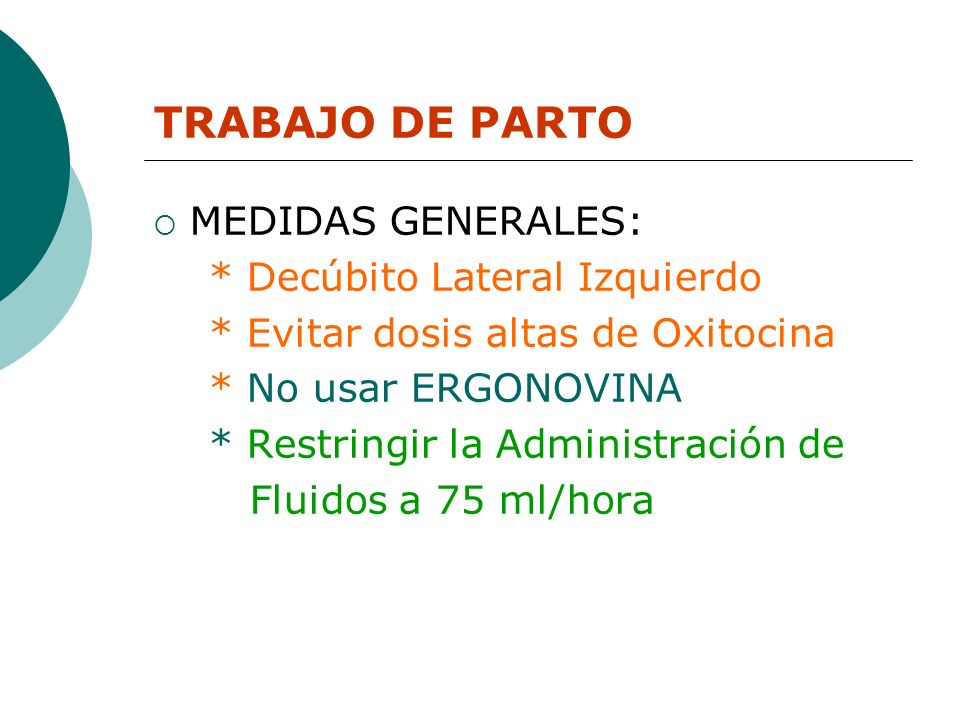 TRABAJO DE PARTO MEDIDAS GENERALES: * Decúbito Lateral Izquierdo