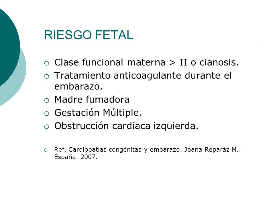 RIESGO FETAL Clase funcional materna > II o cianosis.