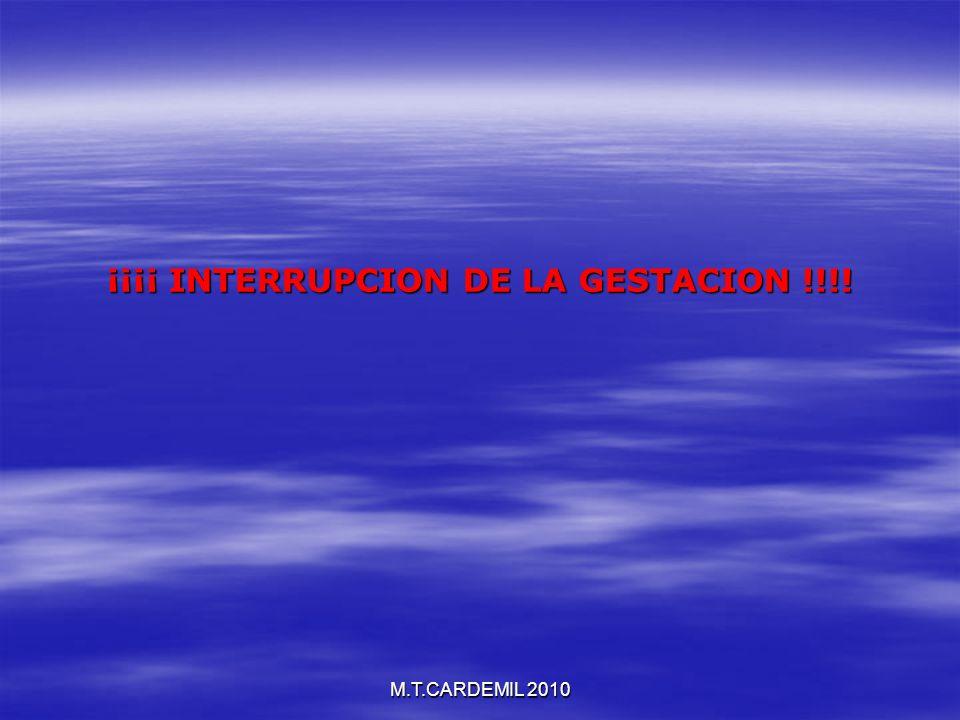 ¡¡¡¡ INTERRUPCION DE LA GESTACION !!!!