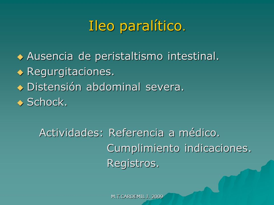 Ileo paralítico. Ausencia de peristaltismo intestinal.