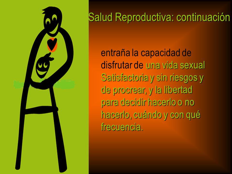 Salud Reproductiva: continuación
