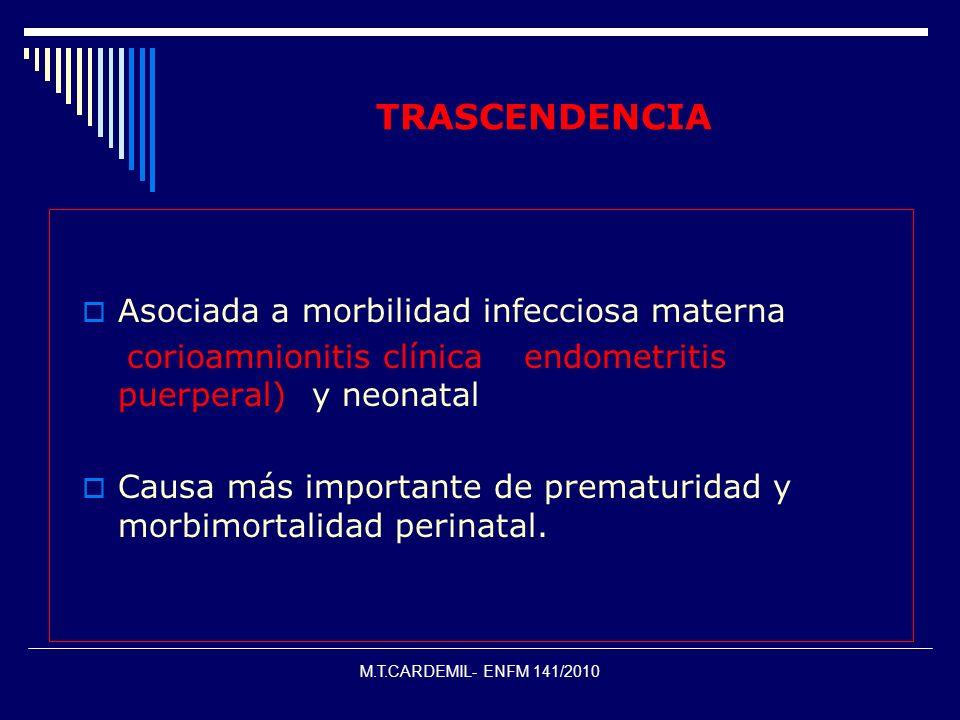 TRASCENDENCIA Asociada a morbilidad infecciosa materna
