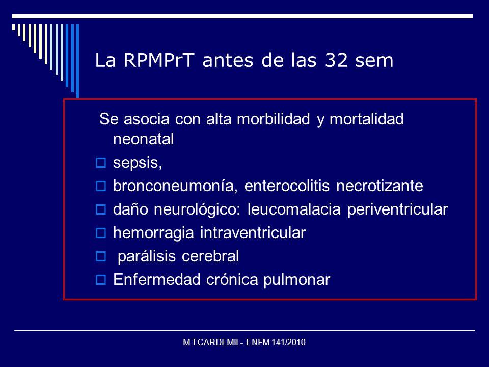 La RPMPrT antes de las 32 sem