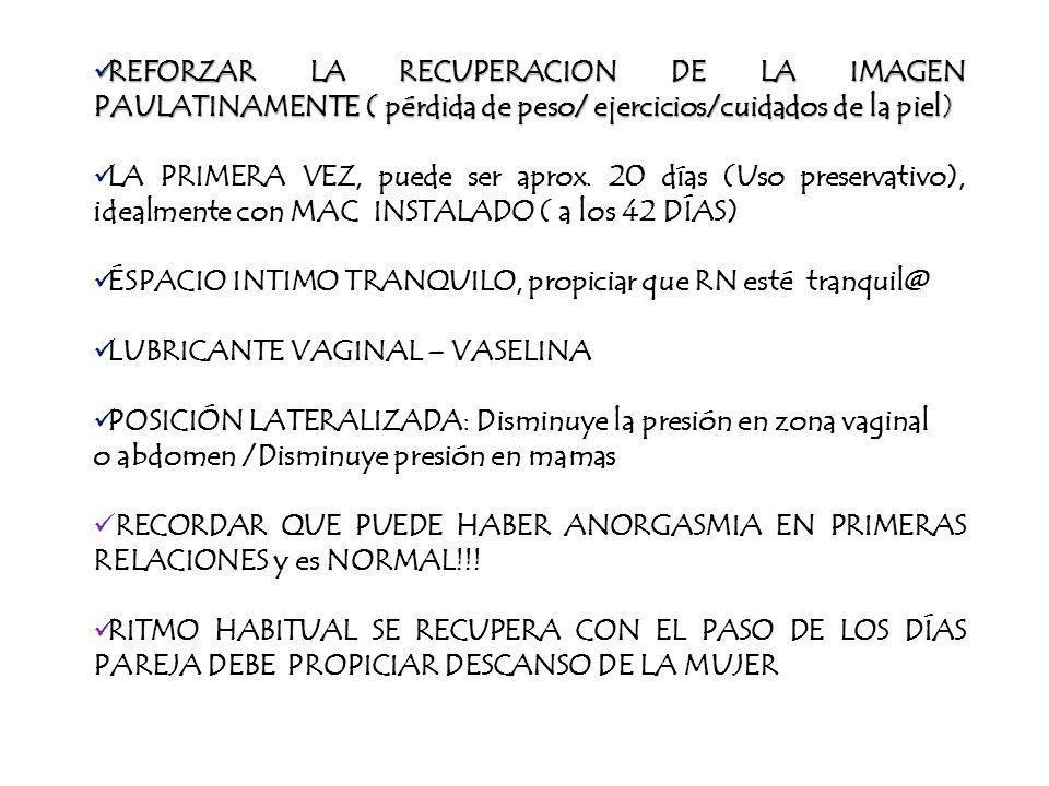 REFORZAR LA RECUPERACION DE LA IMAGEN PAULATINAMENTE ( pérdida de peso/ ejercicios/cuidados de la piel)