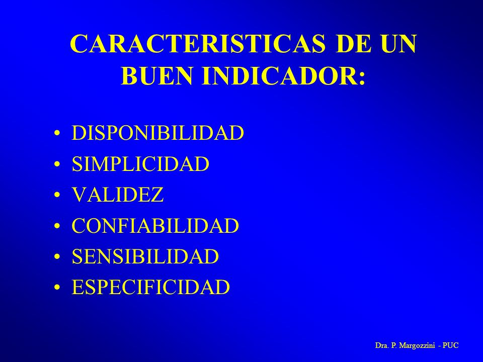 CARACTERISTICAS DE UN BUEN INDICADOR: