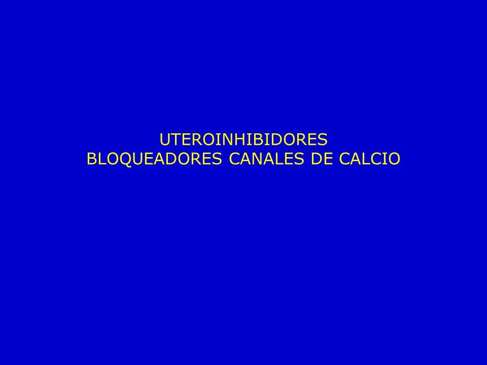 UTEROINHIBIDORES BLOQUEADORES CANALES DE CALCIO
