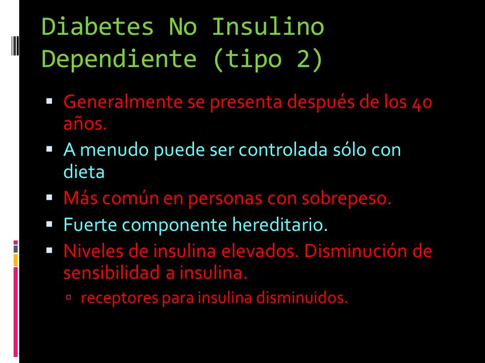 Diabetes No Insulino Dependiente (tipo 2)