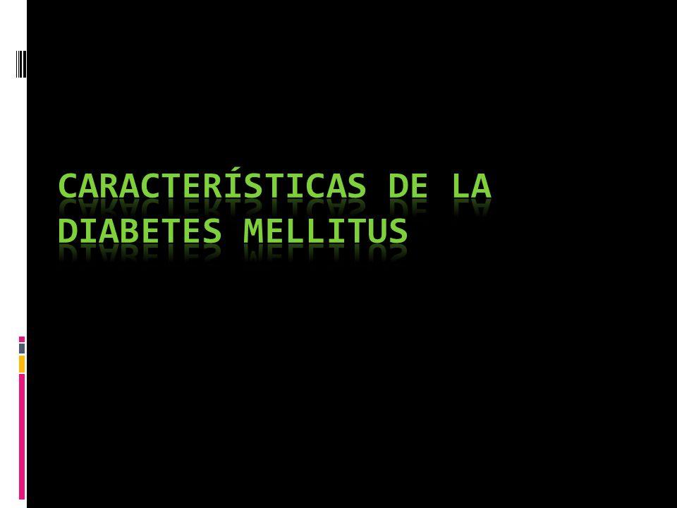 Características de la Diabetes Mellitus