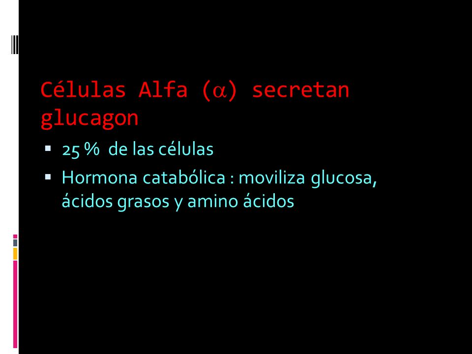 Células Alfa (a) secretan glucagon