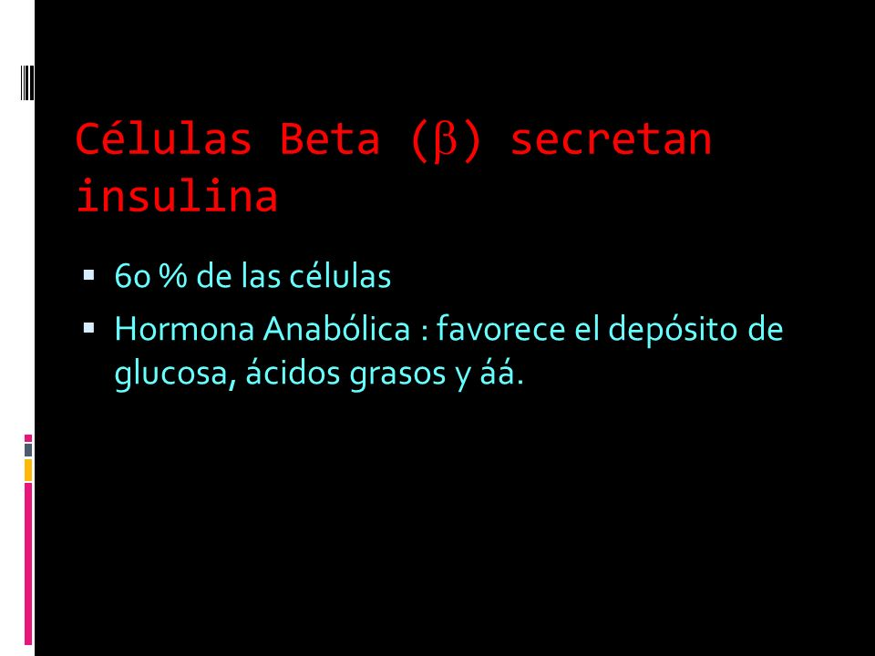 Células Beta (b) secretan insulina