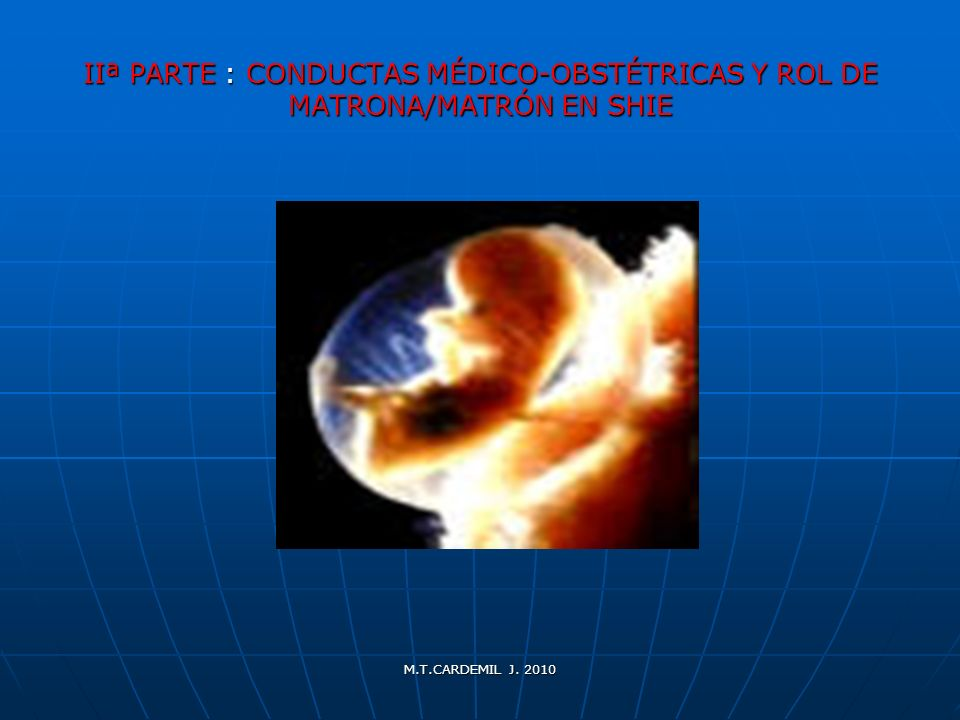 IIª PARTE : CONDUCTAS MÉDICO-OBSTÉTRICAS Y ROL DE MATRONA/MATRÓN EN SHIE