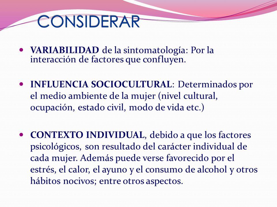 VARIABILIDAD de la sintomatología: Por la interacción de factores que confluyen.