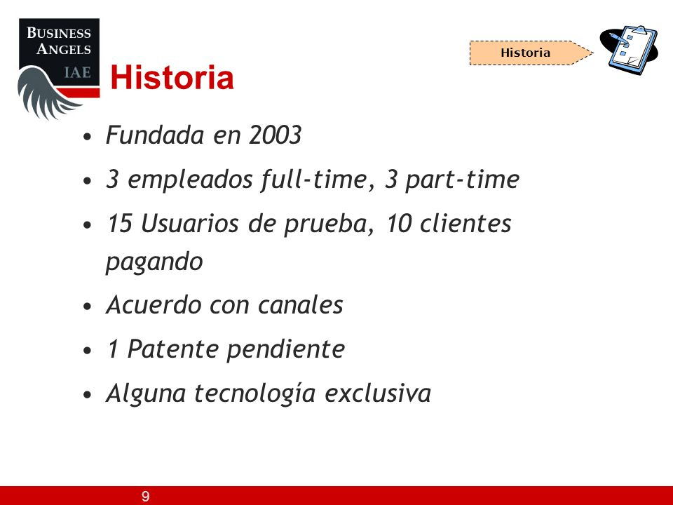 Historia Fundada en 2003 3 empleados full-time, 3 part-time