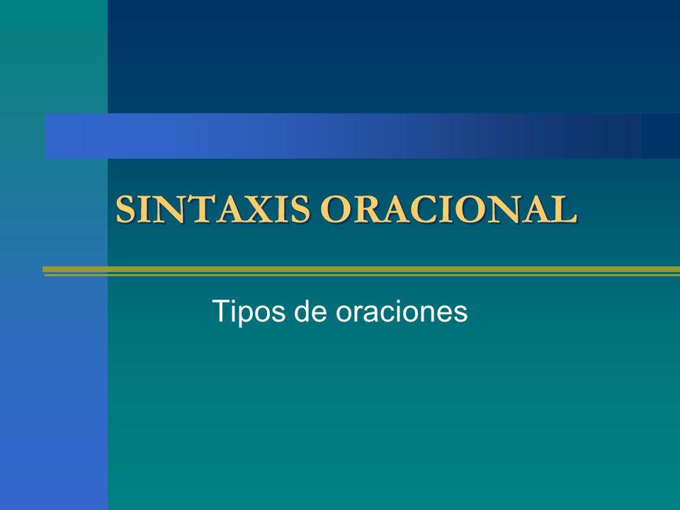 SINTAXIS ORACIONAL Tipos de oraciones