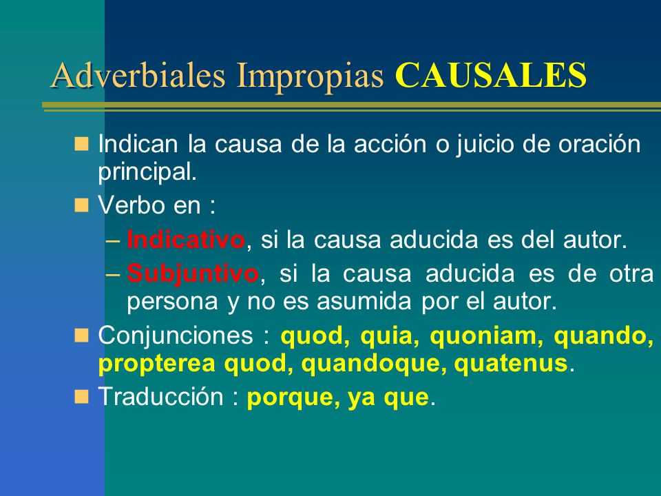 Adverbiales Impropias CAUSALES
