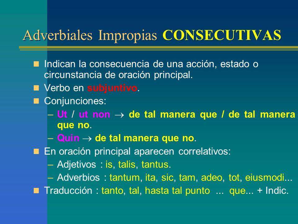 Adverbiales Impropias CONSECUTIVAS