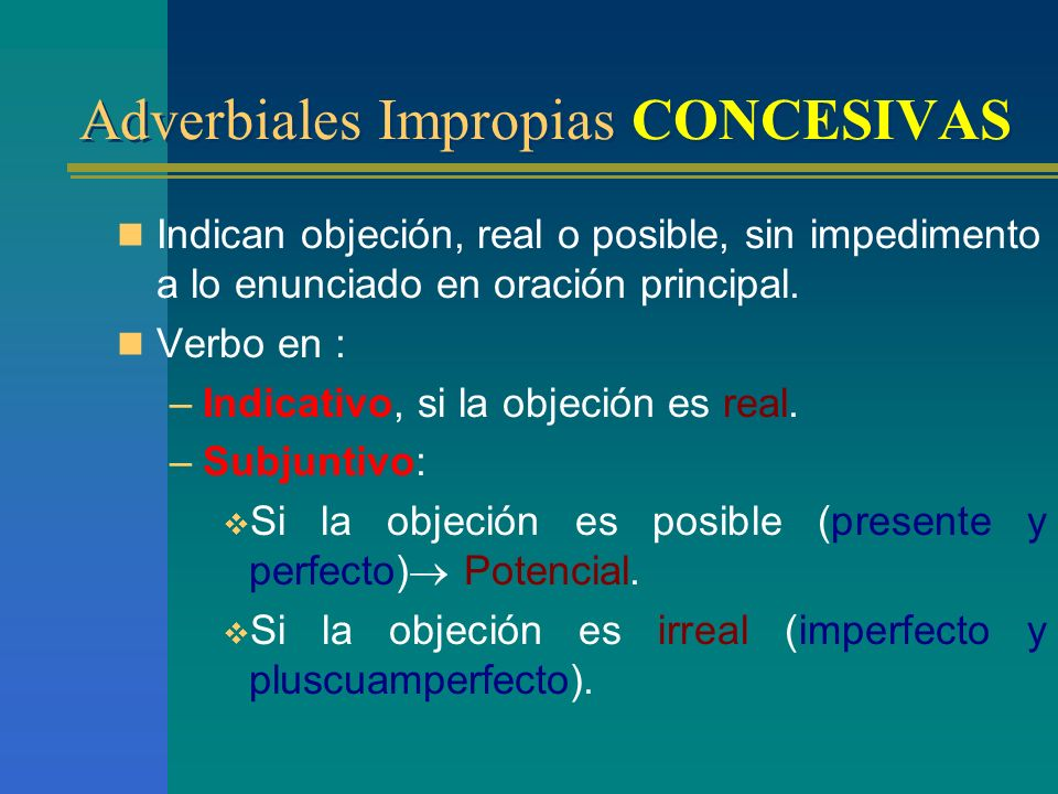 Adverbiales Impropias CONCESIVAS