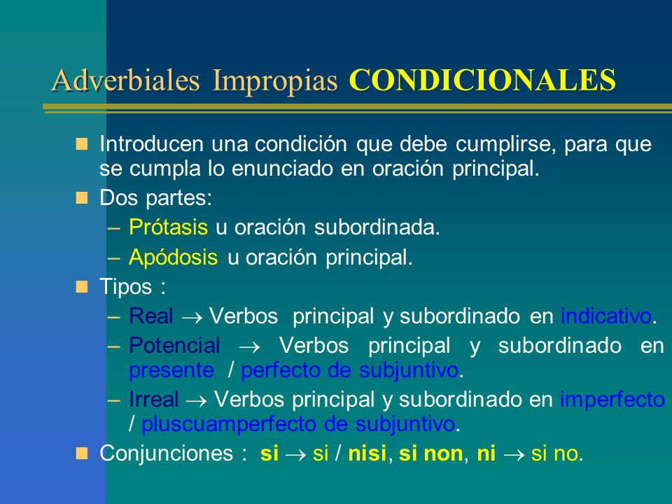 Adverbiales Impropias CONDICIONALES