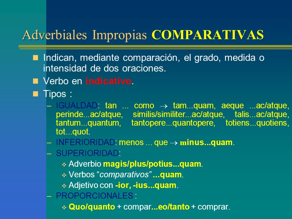 Adverbiales Impropias COMPARATIVAS