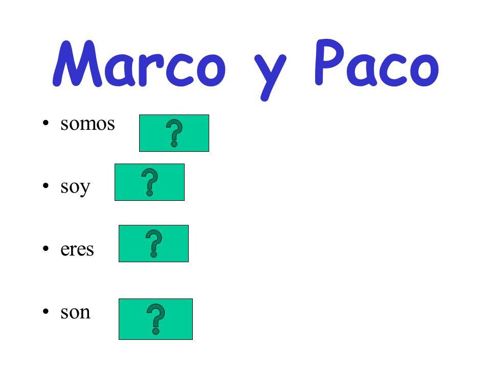Marco y Paco somos soy eres son