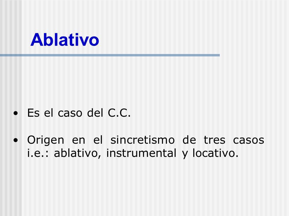 Ablativo Es el caso del C.C.