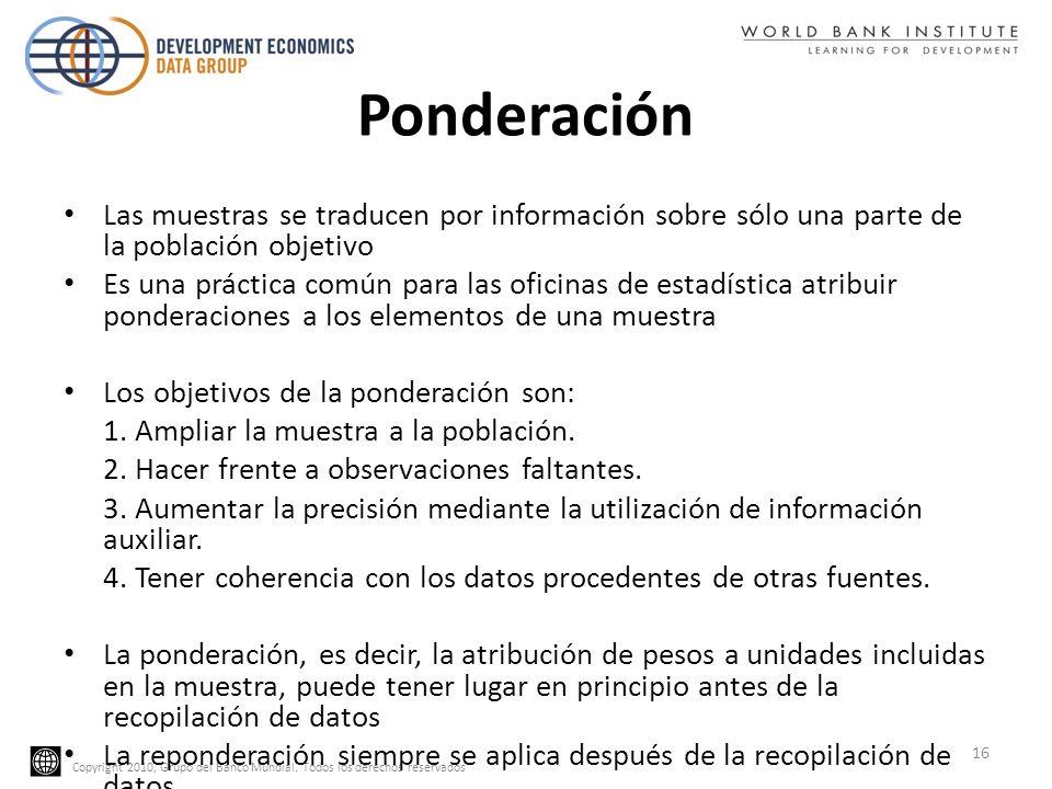 PonderaciónLas muestras se traducen por información sobre sólo una parte de la población objetivo.