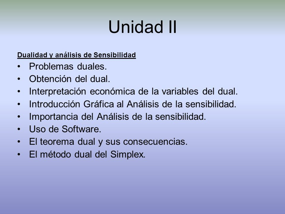 Unidad II Problemas duales. Obtención del dual.