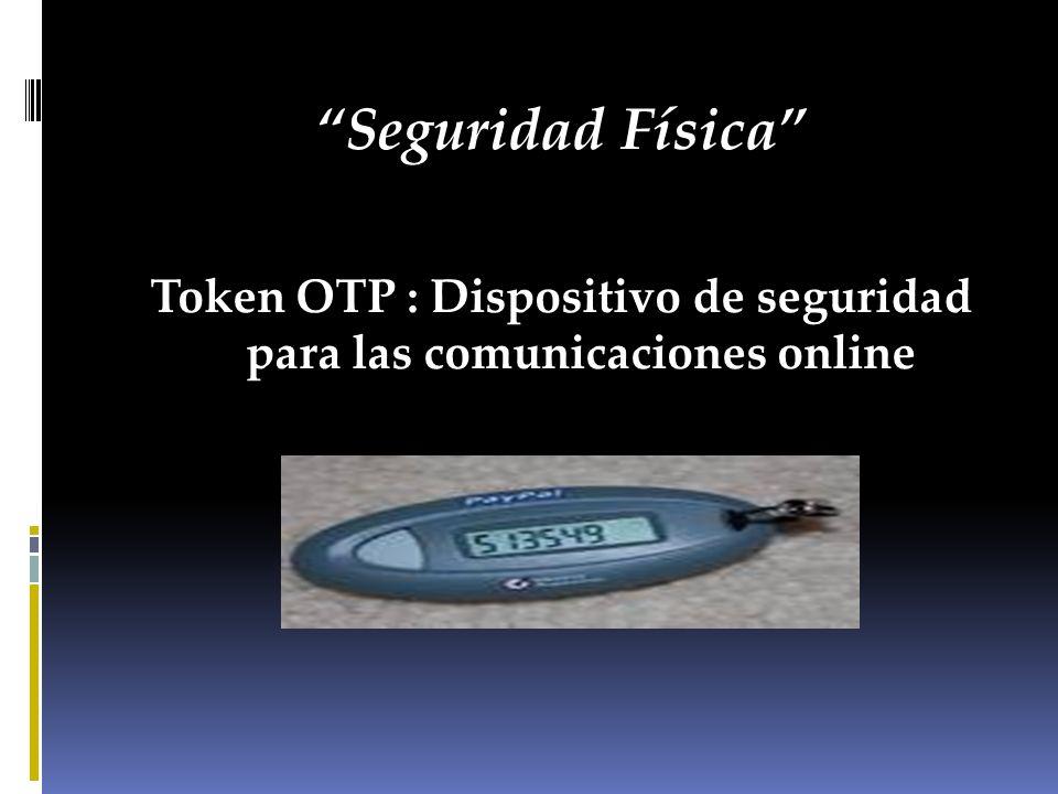 Token OTP : Dispositivo de seguridad para las comunicaciones online