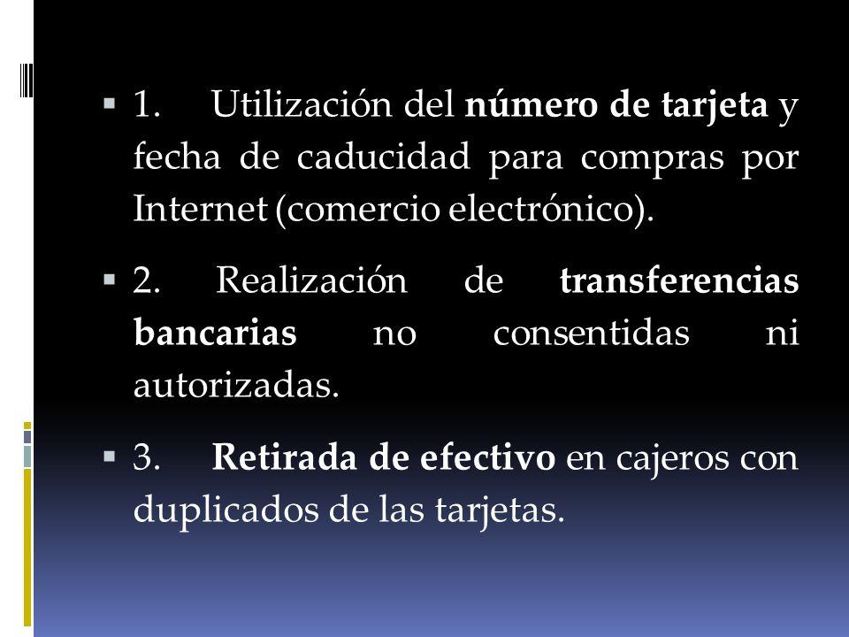 1. Utilización del número de tarjeta y fecha de caducidad para compras por Internet (comercio electrónico).