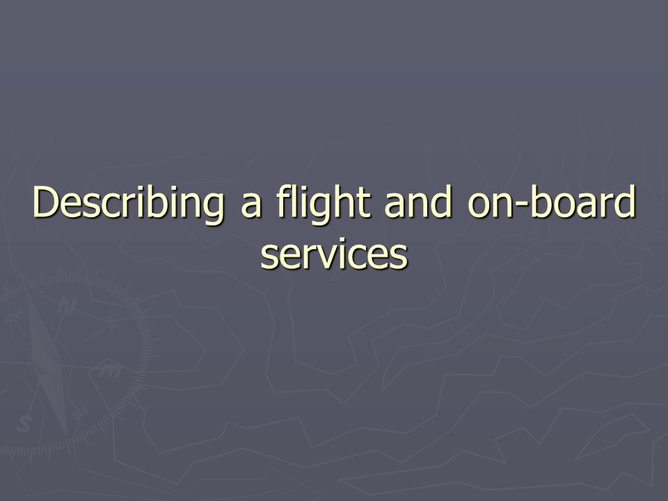 Describing a flight and on-board services