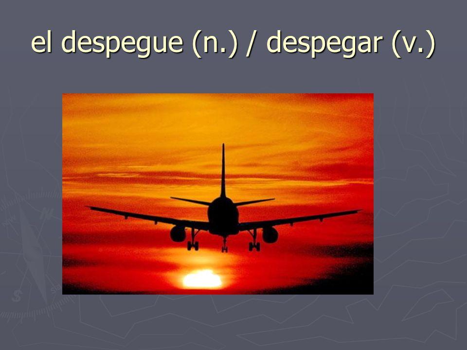 el despegue (n.) / despegar (v.)