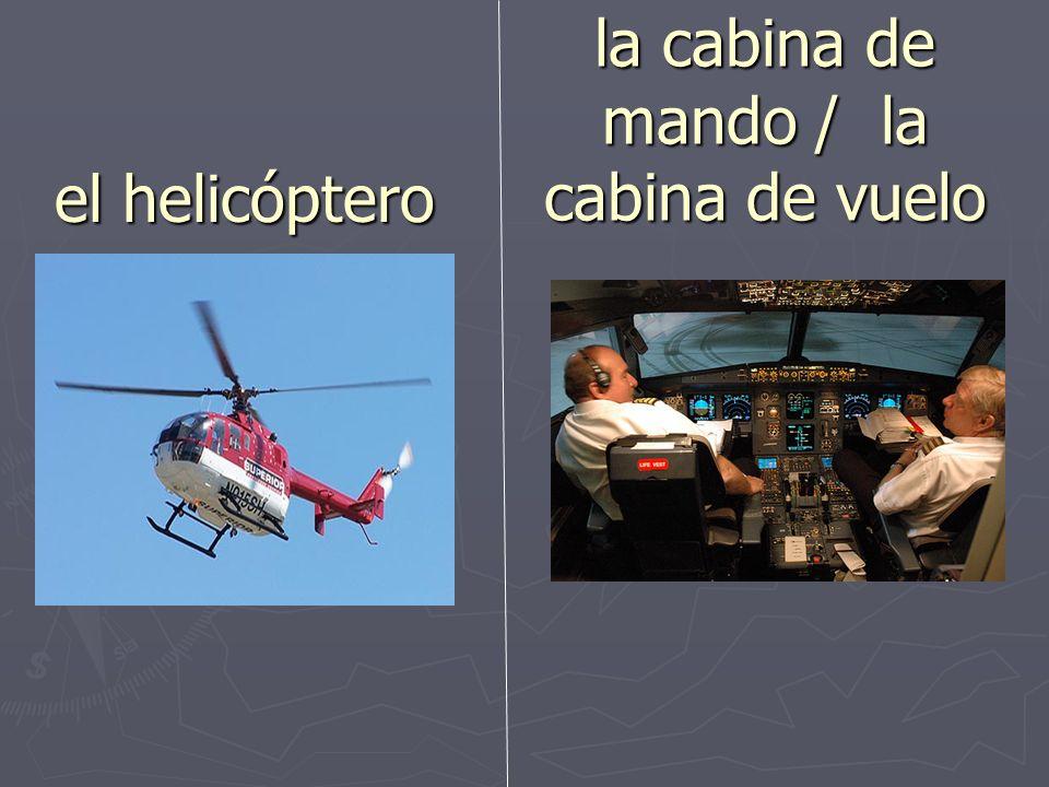 la cabina de mando / la cabina de vuelo