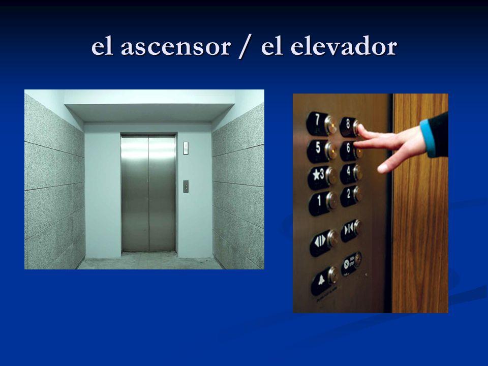 el ascensor / el elevador
