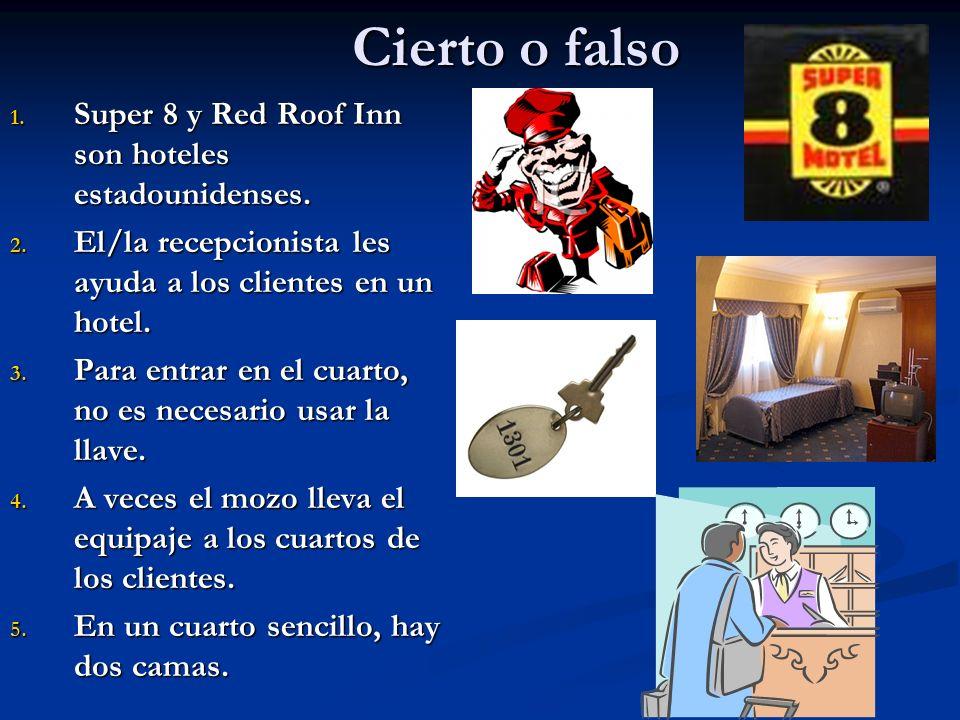 Cierto o falso Super 8 y Red Roof Inn son hoteles estadounidenses.