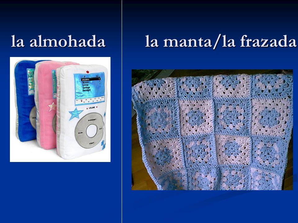 la almohada la manta/la frazada