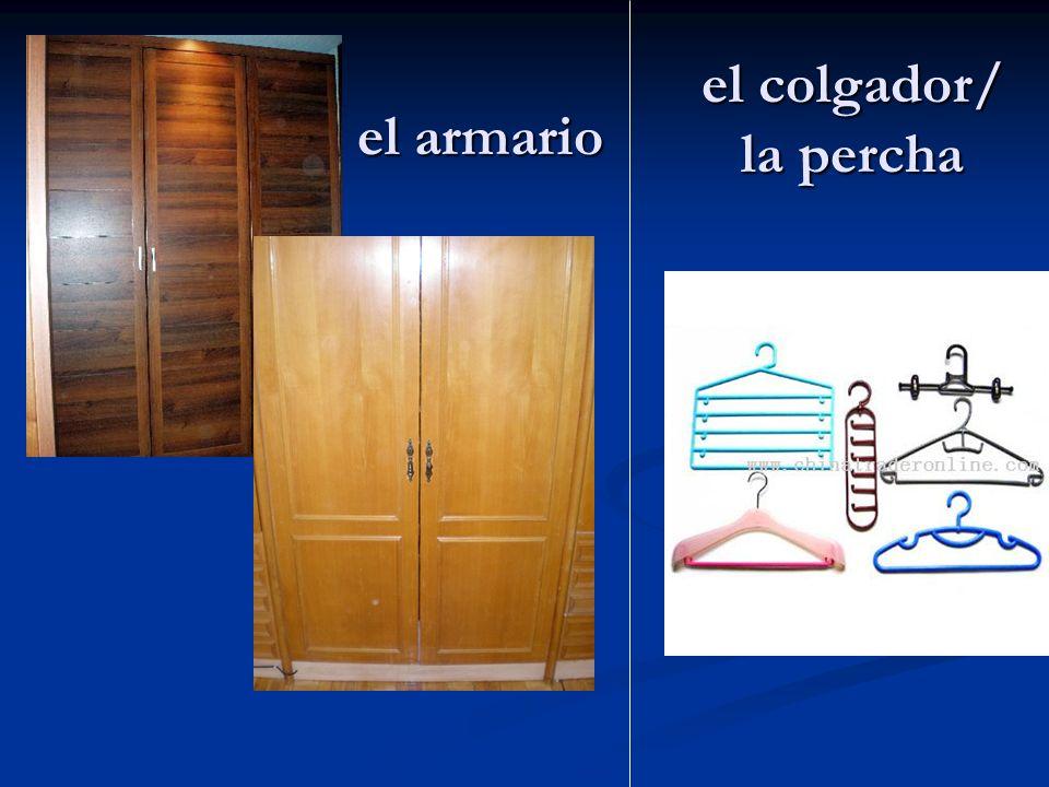 el colgador/ la percha el armario