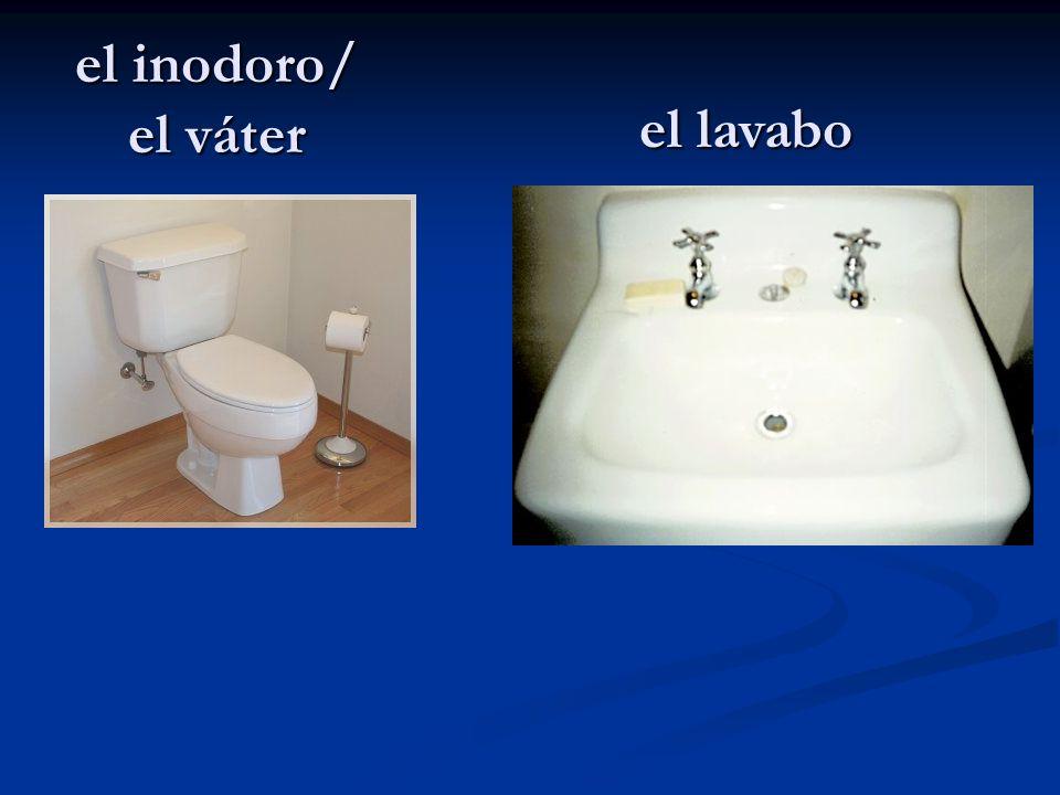 el inodoro/ el váter el lavabo