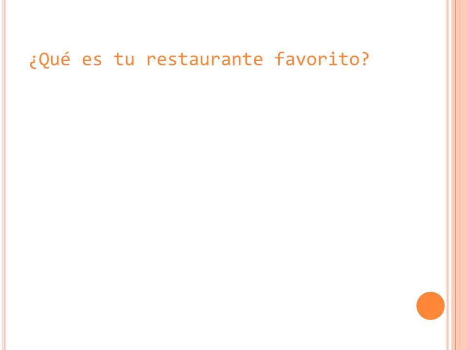 ¿Qué es tu restaurante favorito
