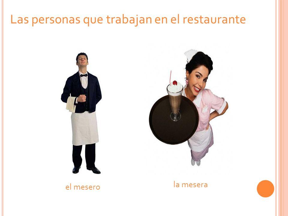 Las personas que trabajan en el restaurante