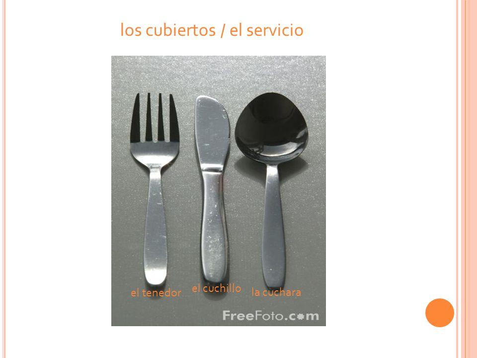 los cubiertos / el servicio