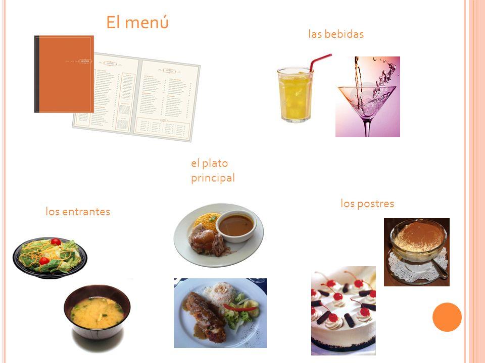 El menú las bebidas el plato principal los postres los entrantes