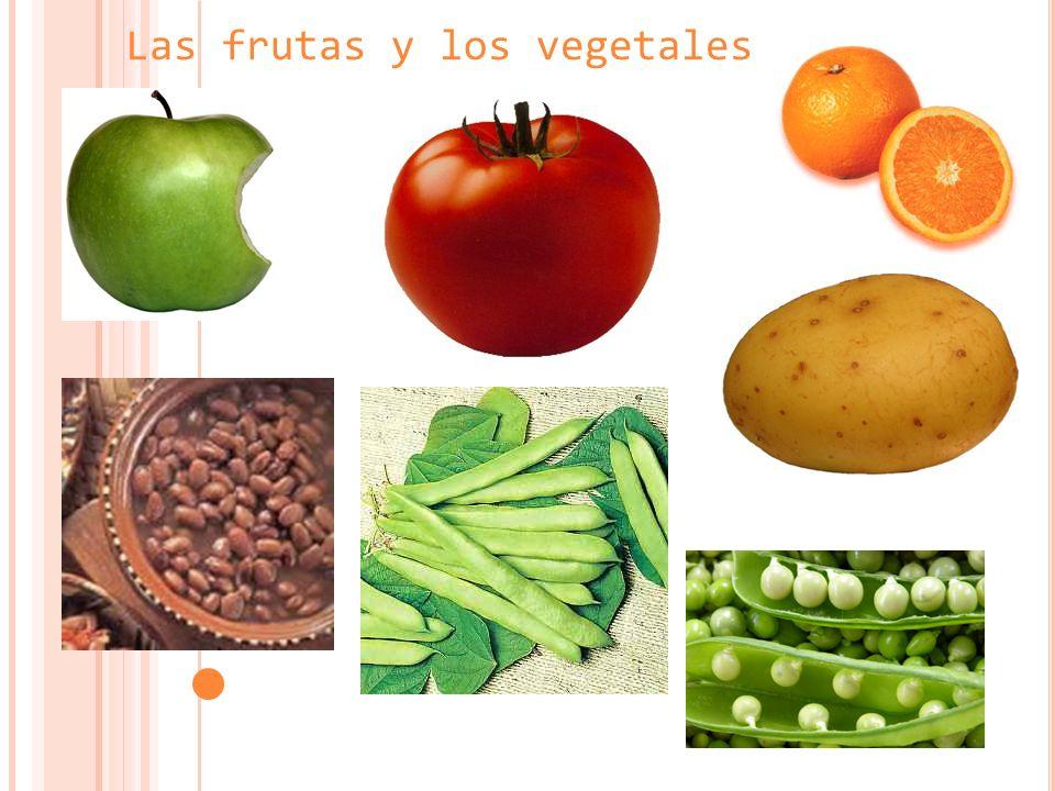 Las frutas y los vegetales