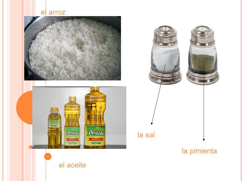 el arroz la sal la pimienta el aceite