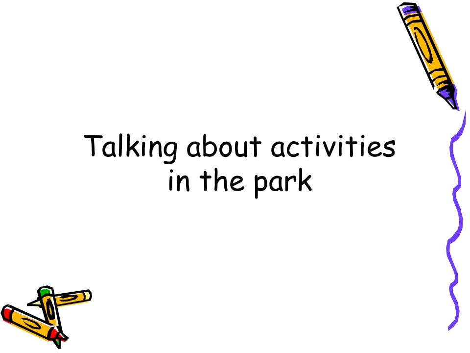 Talking about activities in the park
