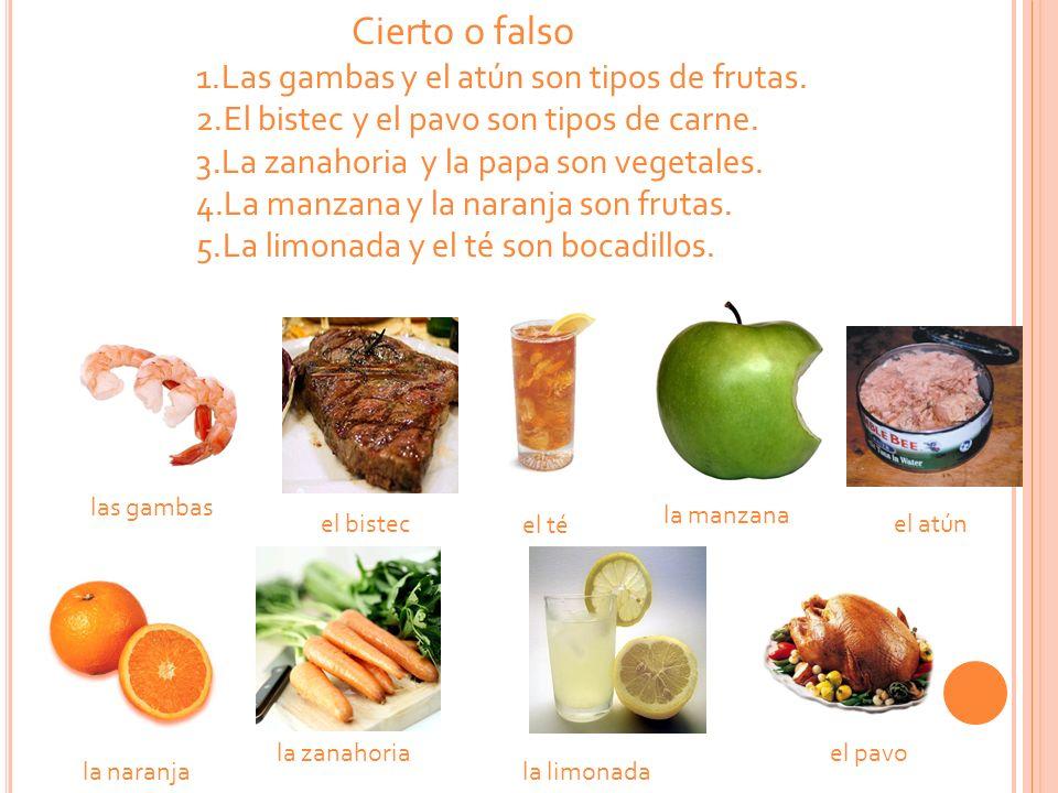 Cierto o falso Las gambas y el atún son tipos de frutas.