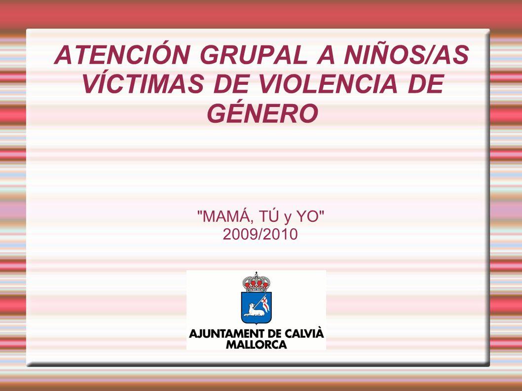 ATENCIÓN GRUPAL A NIÑOS/AS VÍCTIMAS DE VIOLENCIA DE GÉNERO