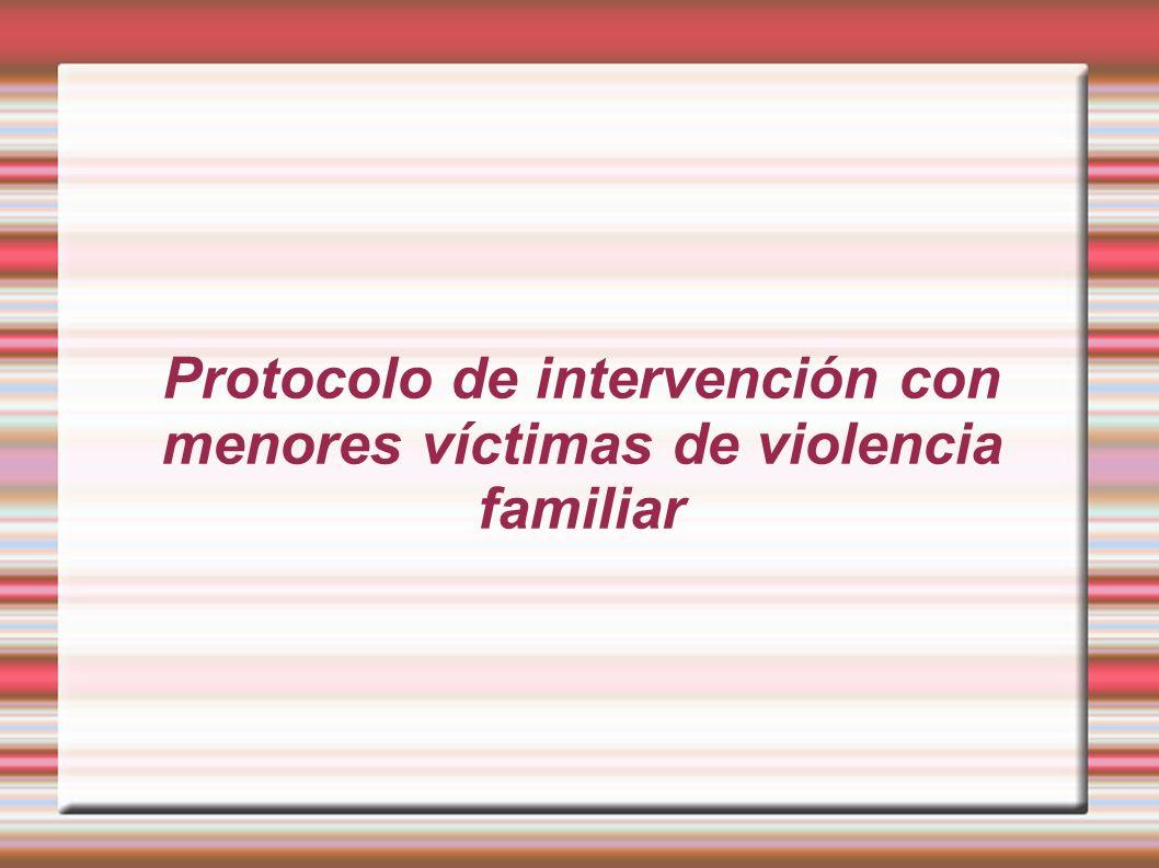 Protocolo de intervención con menores víctimas de violencia familiar