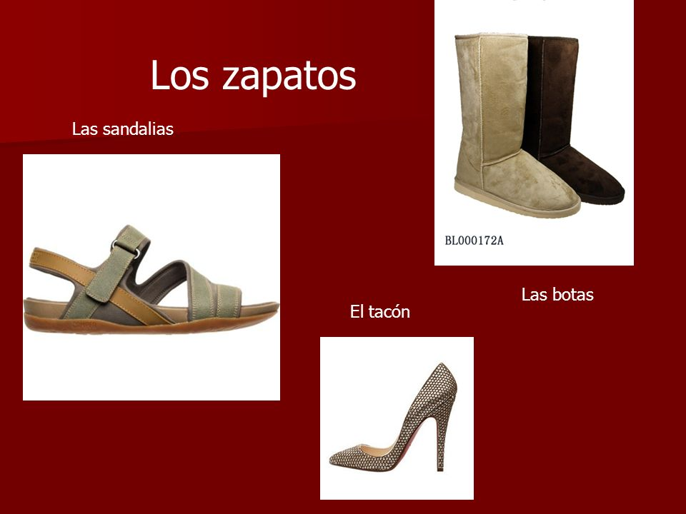 Los zapatos Las sandalias Las botas El tacón